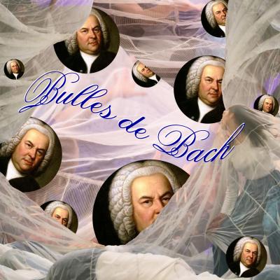 Bulles de Bach